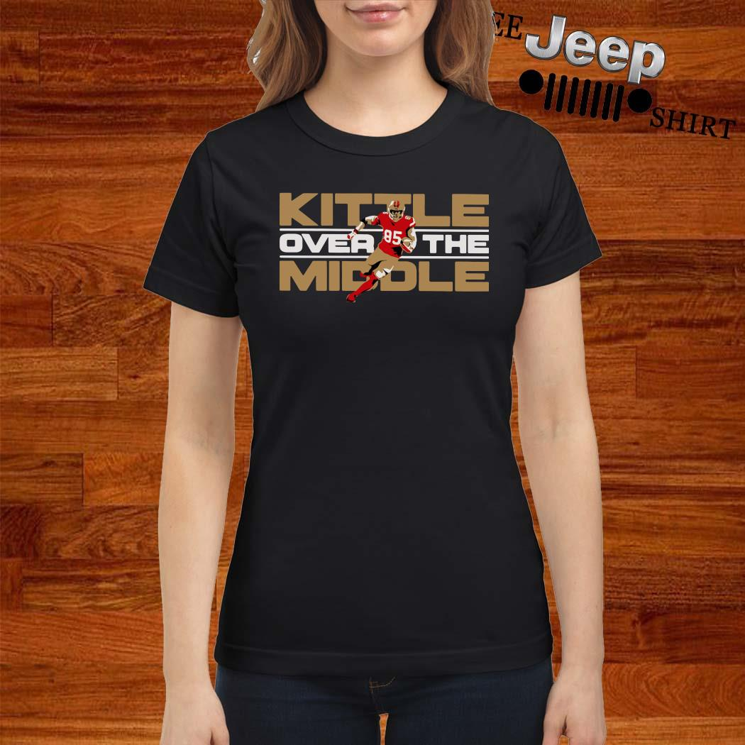 George Kittle Kittle Over The Middle Ladies Shirt
