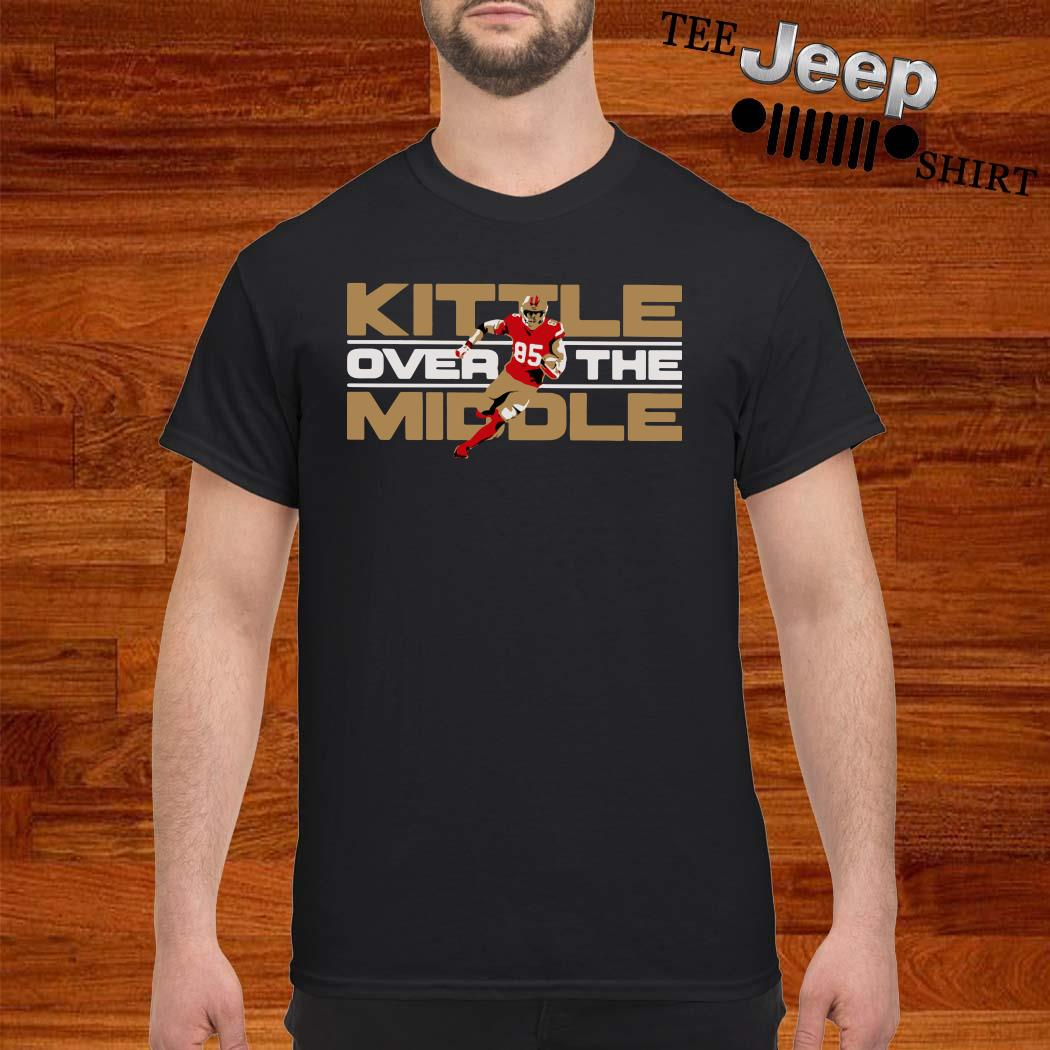 George Kittle Kittle Over The Middle Shirt
