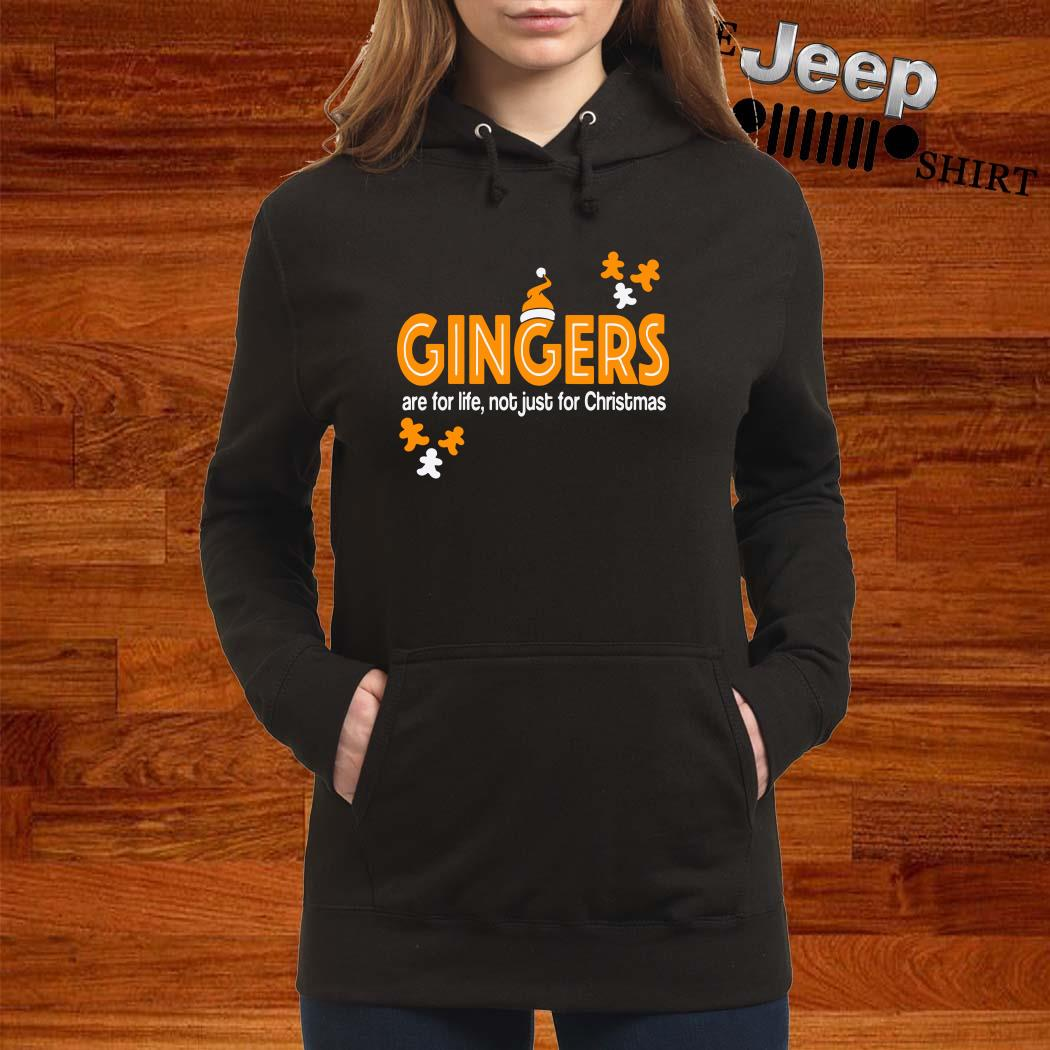 Gingers Are For Life Not Just For Christmas Hoodie