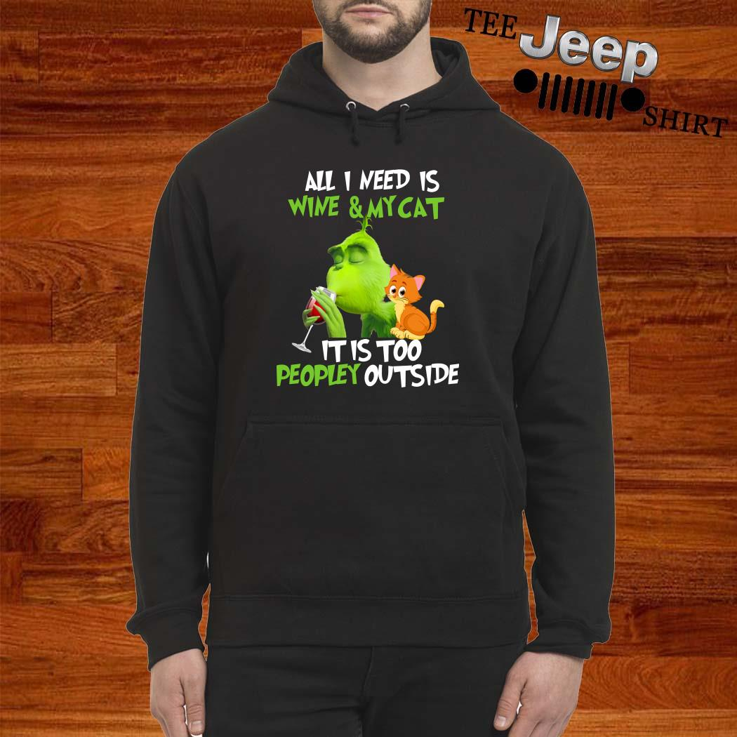 Grinch All I Need Is Wine And My Cat It Is Too Peopley Outside Hoodie