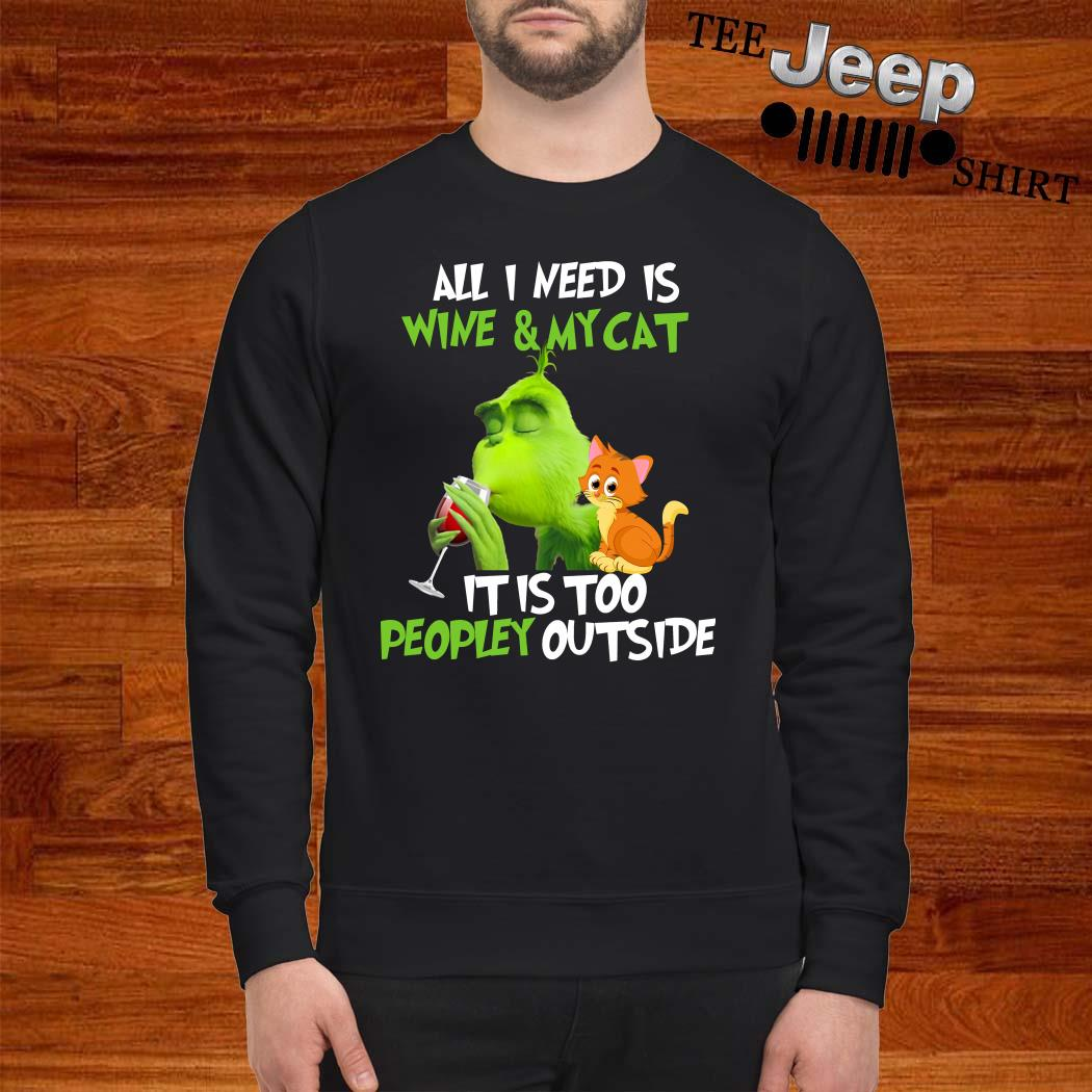 Grinch All I Need Is Wine And My Cat It Is Too Peopley Outside Sweatshirt