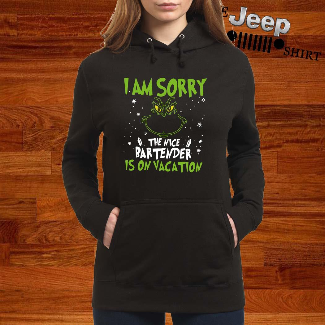 Grinch I Am Sorry The Nice Bartender Is On Vacation Women Hoodie