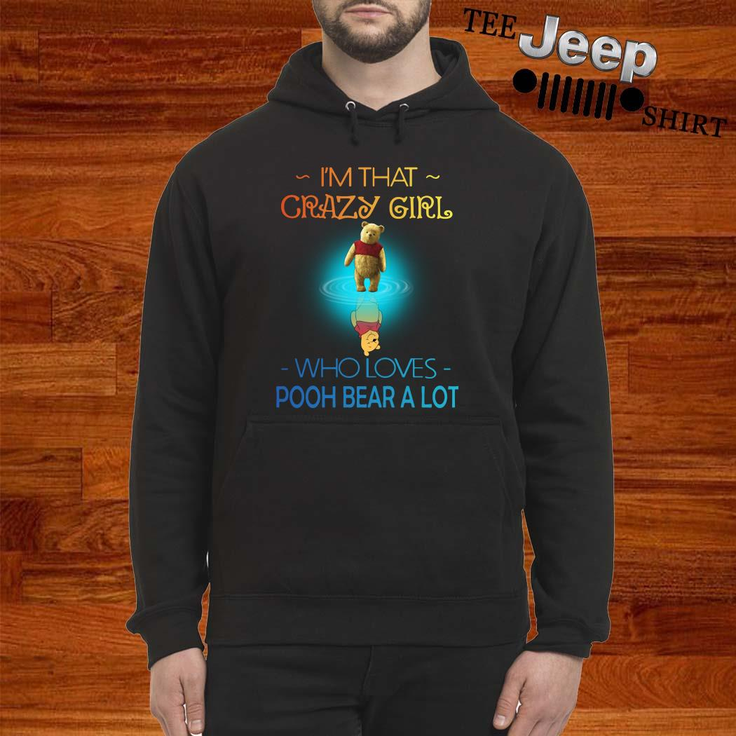 I'm Crazy Girl Who Loves Pooh Bear A Lot Hoodie