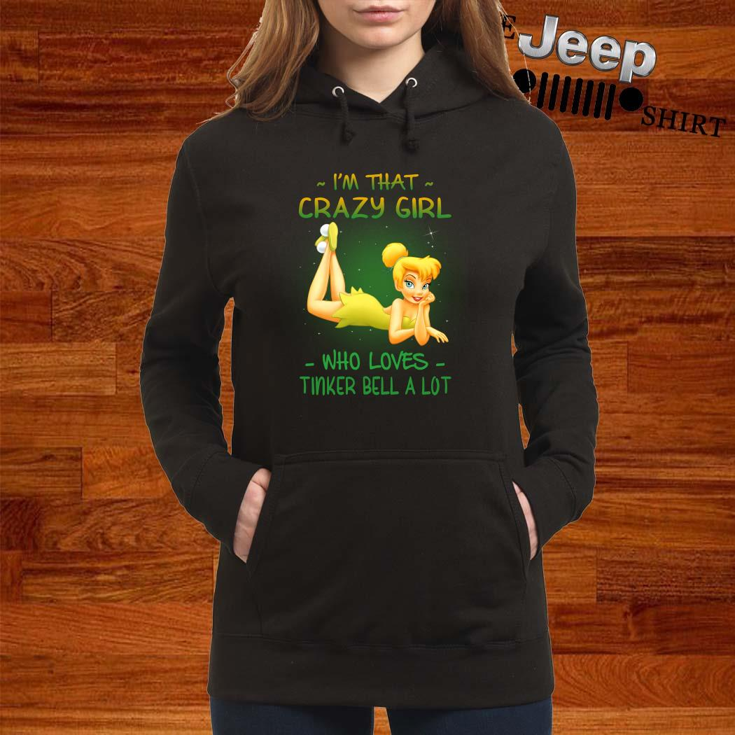 I'm That Crazy Girl Who Loves Tinker Bell A Lot Women Hoodie