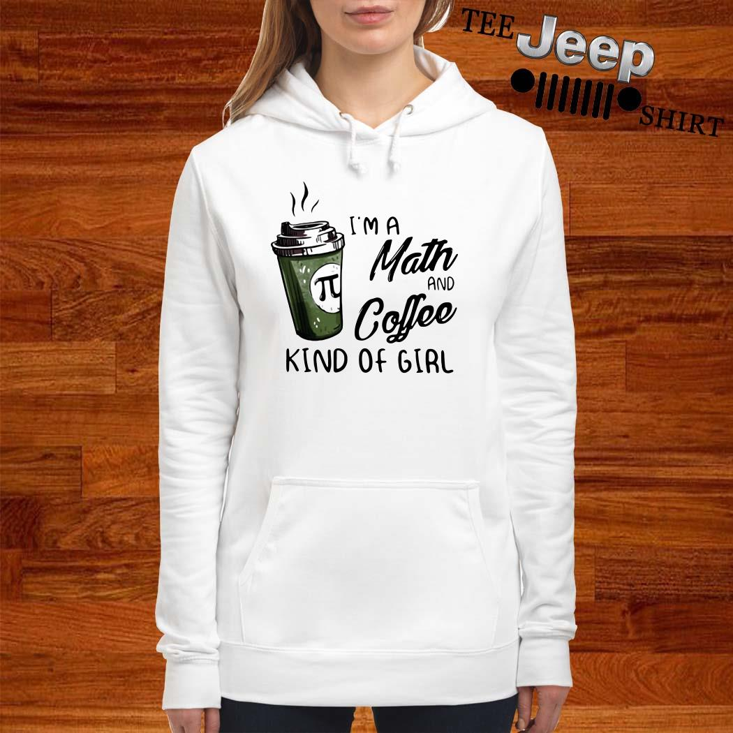I'm A Math And Coffee Kind Of Girl Hoodie