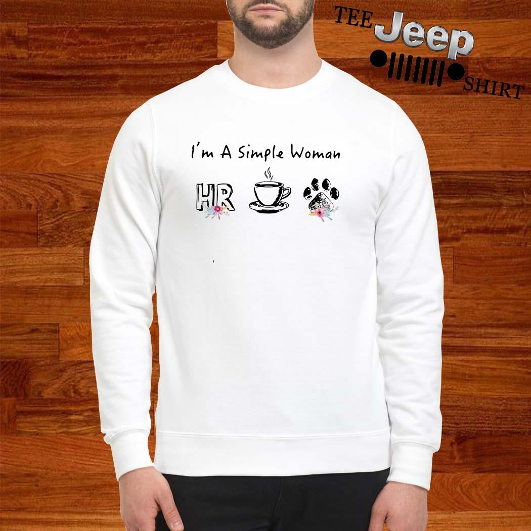 I'm A Simple Woman I Like HR Human Resource Coffee And Paw Dog Sweatshirt