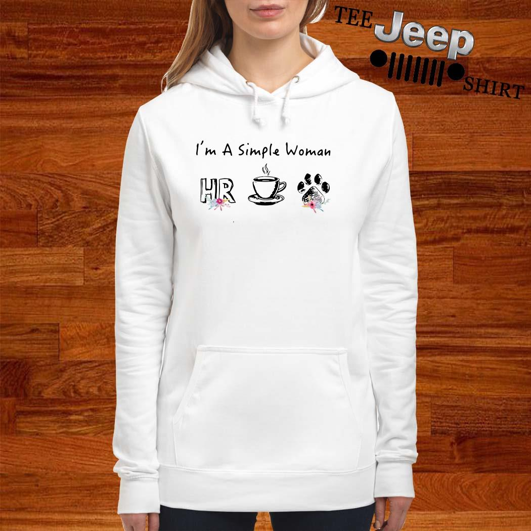 I'm A Simple Woman I Like HR Human Resource Coffee And Paw Dog Hoodie