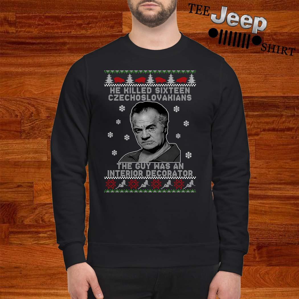 He Killed Sixteen Czechoslovakians The Guy Was An Interior Decorator Ugly Christmas Sweater