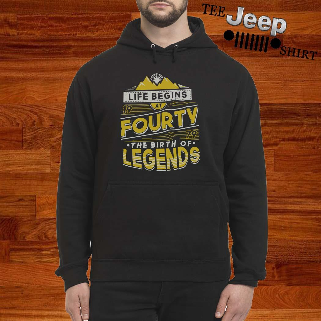 Life Begins At Forty 1979 The Birth Of Legends Hoodie