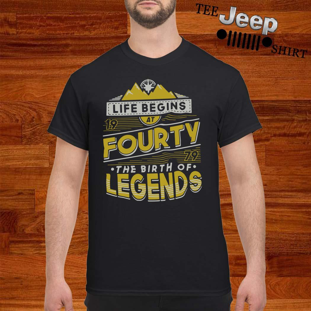 Life Begins At Forty 1979 The Birth Of Legends Shirt