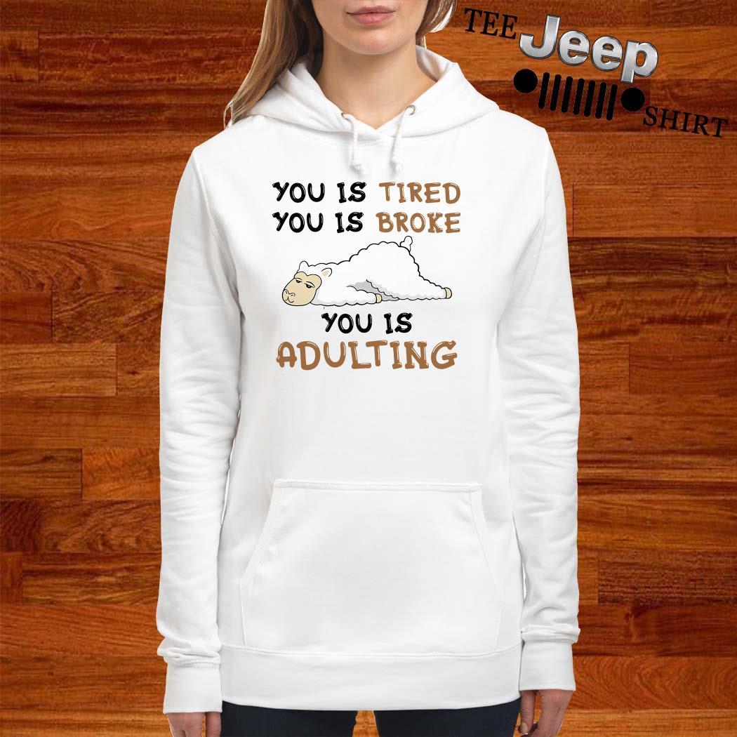 Llama You Is Tired You Is Broke You Is Adulting Women Hoodie