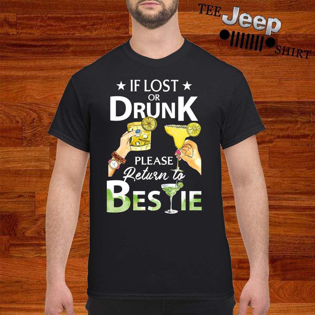 If Lost Or Drunk Please Return To Bestie Shirt