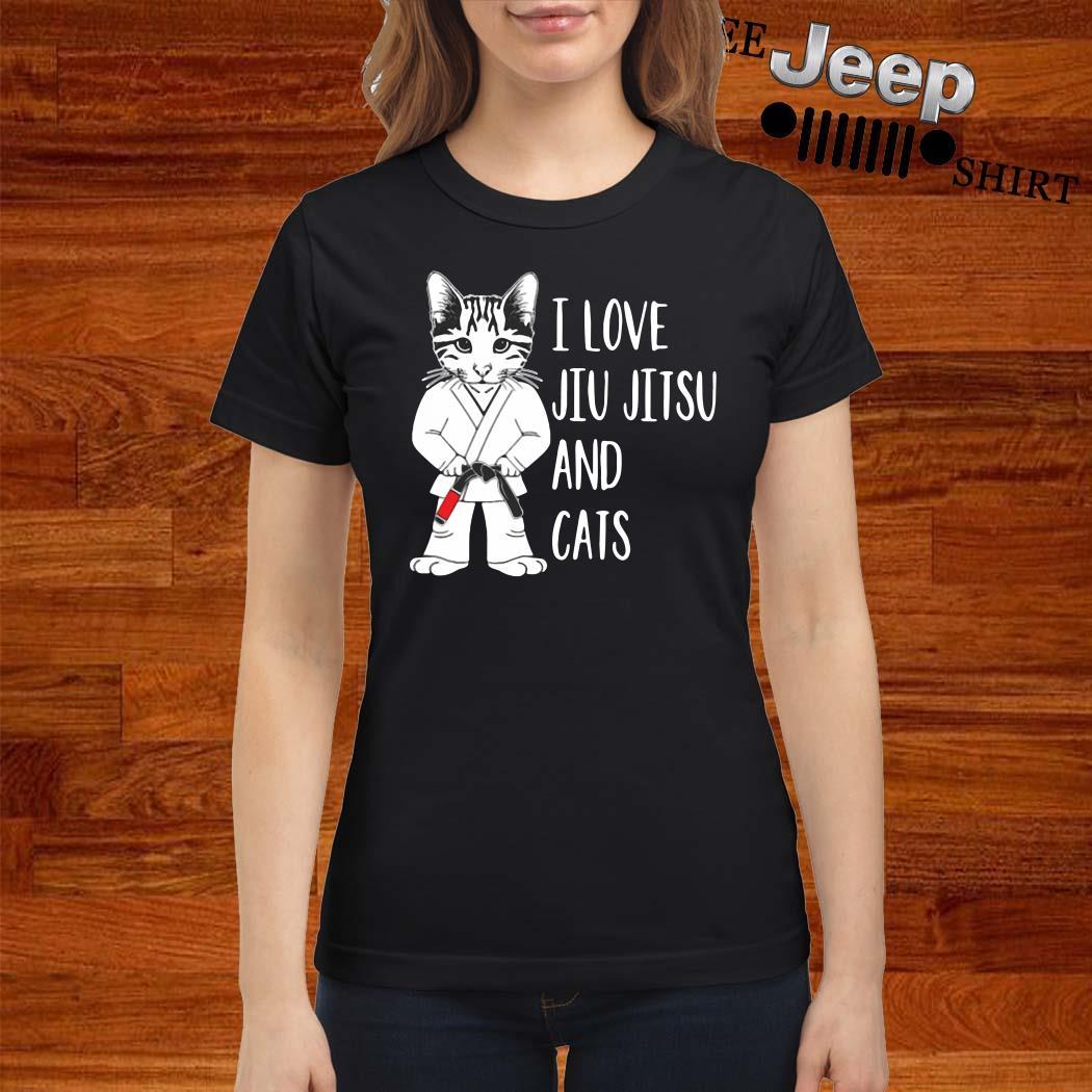 I Love Jiu Jitsu And Cats Ladies Shirt