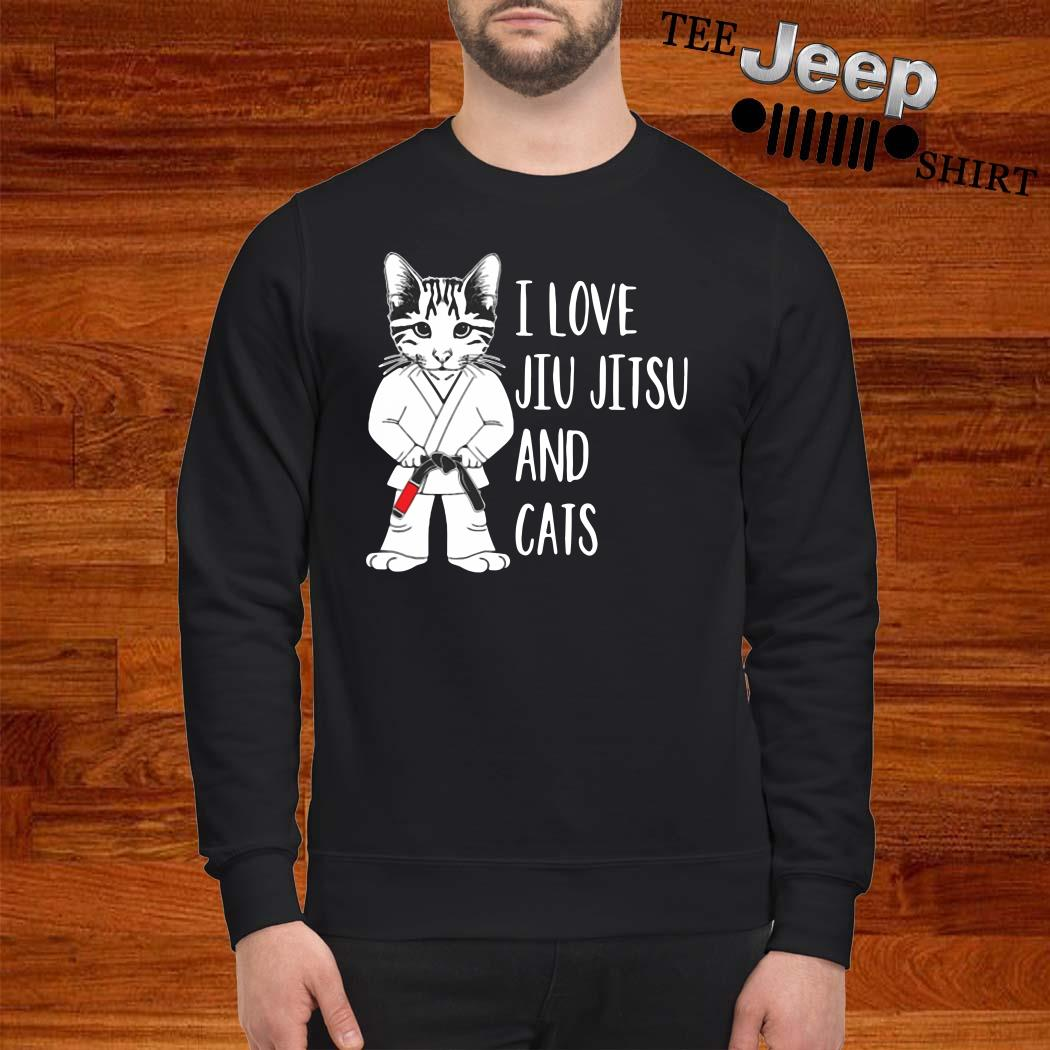 I Love Jiu Jitsu And Cats Sweatshirt