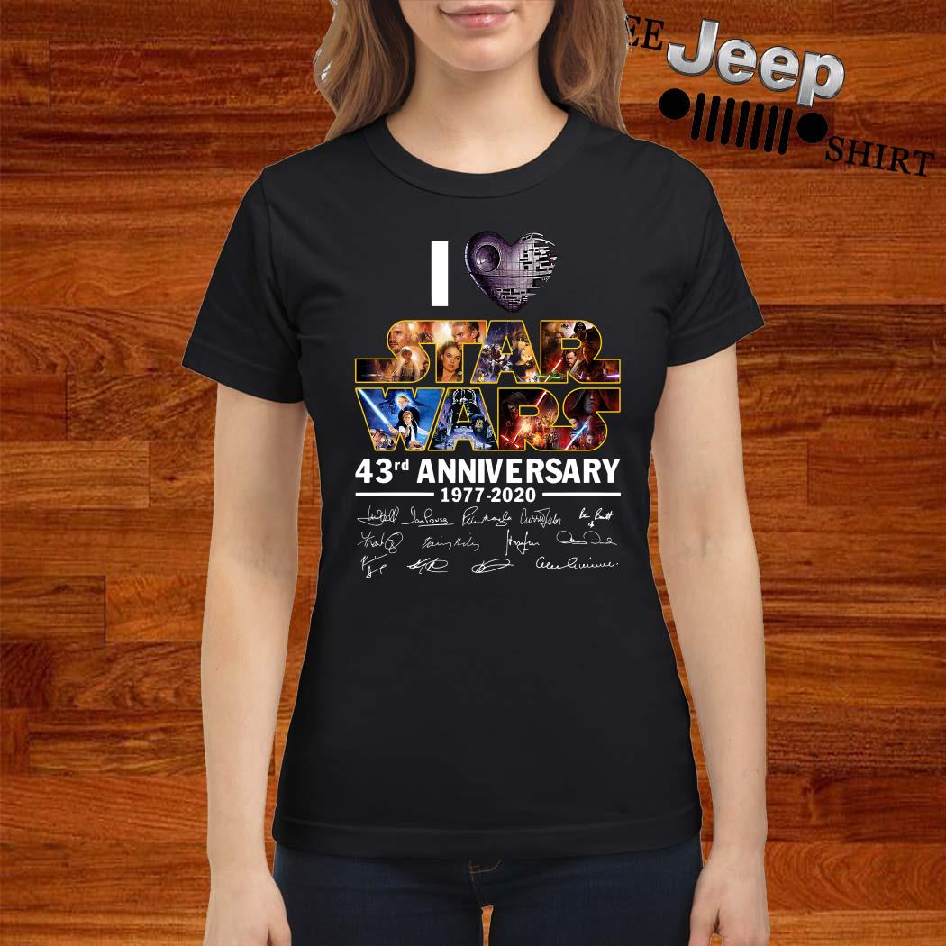 I Love Star Wars 43rd Anniversary 1977-2020 Signatures Ladies Shirt