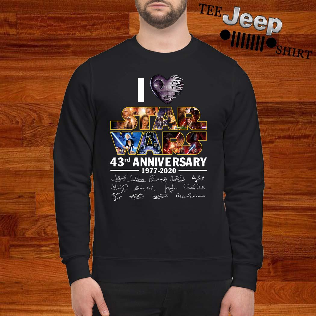 I Love Star Wars 43rd Anniversary 1977-2020 Signatures Sweatshirt