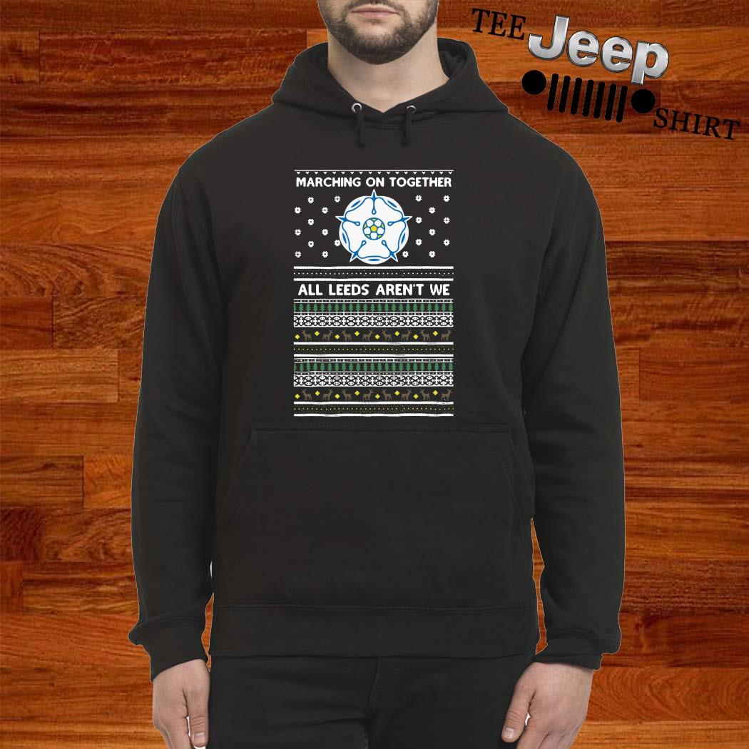 Marching On Together All Leeds Aren't We Ugly Christmas Hoodie