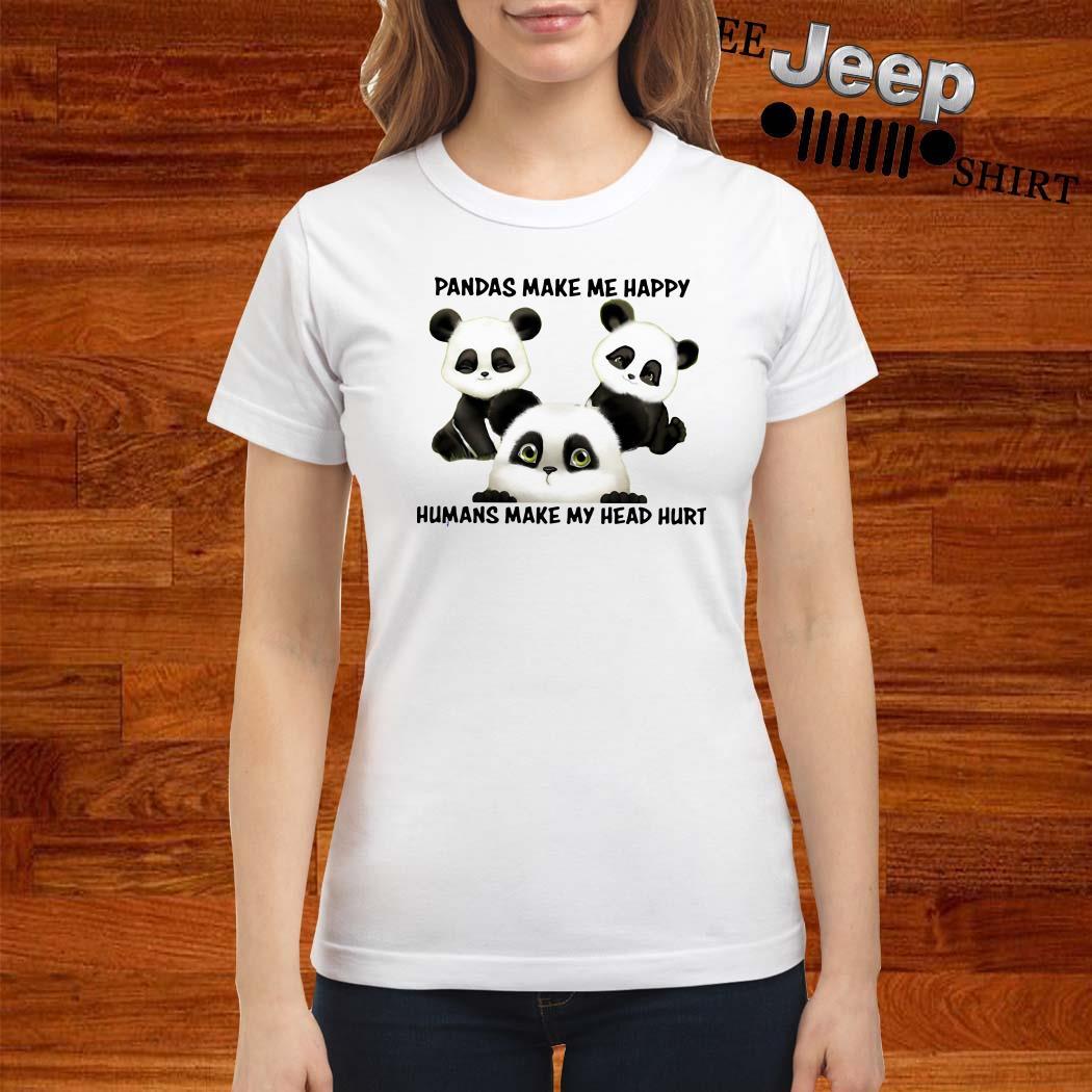 Pandas Make Me Happy Humans Make My Head Hurt Ladies Shirt