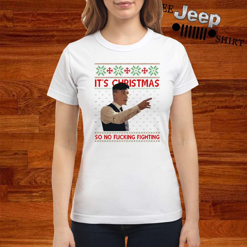 Peaky Blinders It's Christmas So No Fucking Fighting Ugly Christmas Ladies Shirt