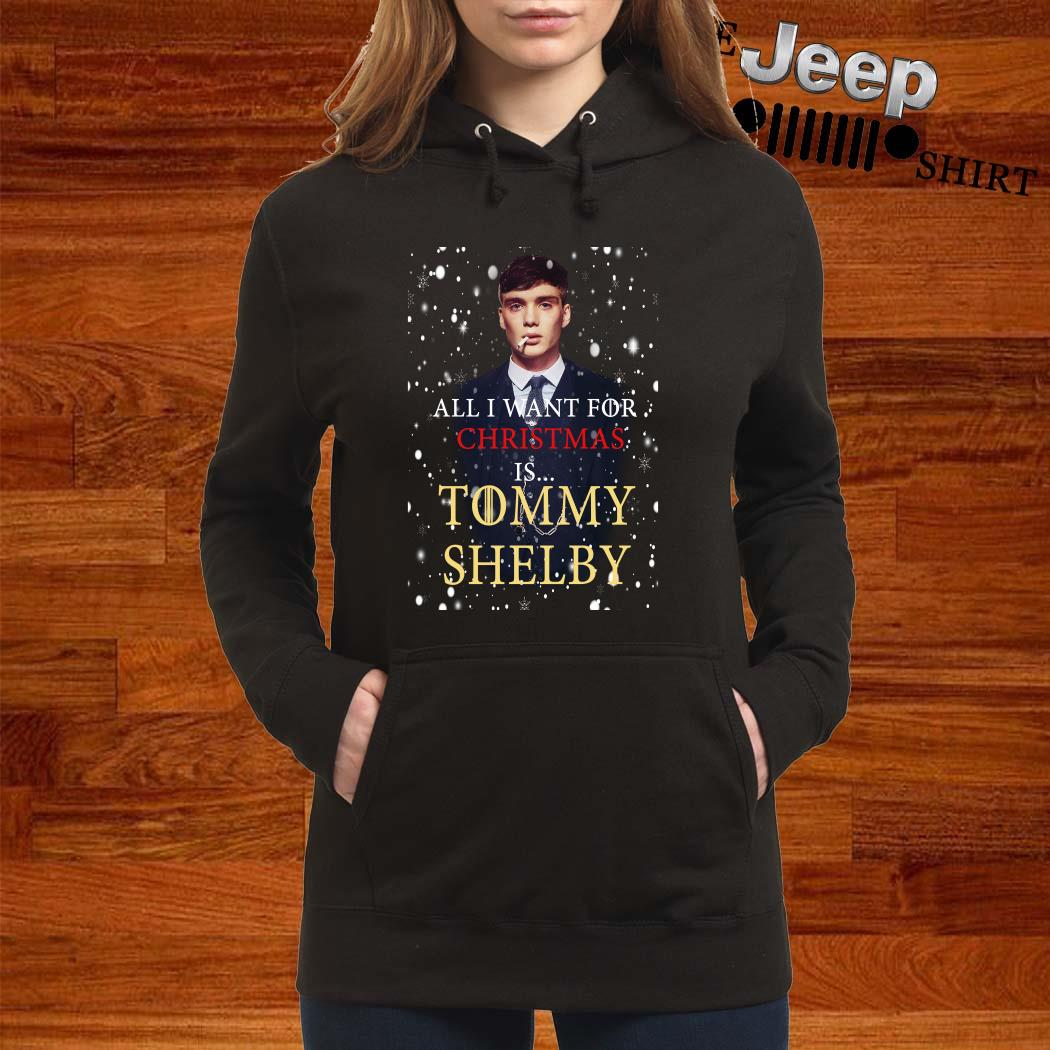 Peaky Blinders All I Want For Christmas If Tommy Shelby Hoodie