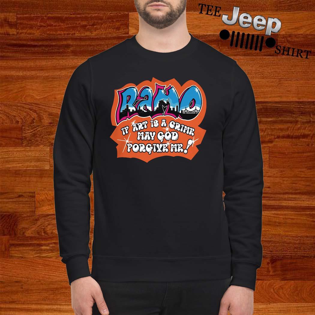 Ramo If Art Is A Crime May God Forgive Me Sweatshirt
