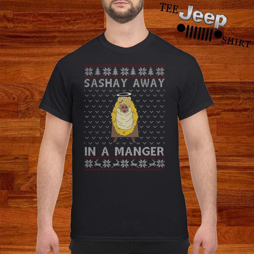 RuPaul Sashay Away In A Manger Ugly Christmas Shirt