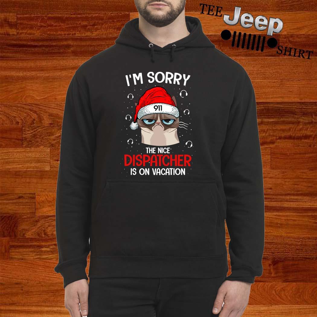 Santa Grumpy I'm Sorry The Nice Dispatcher Is On Vacation Hoodie