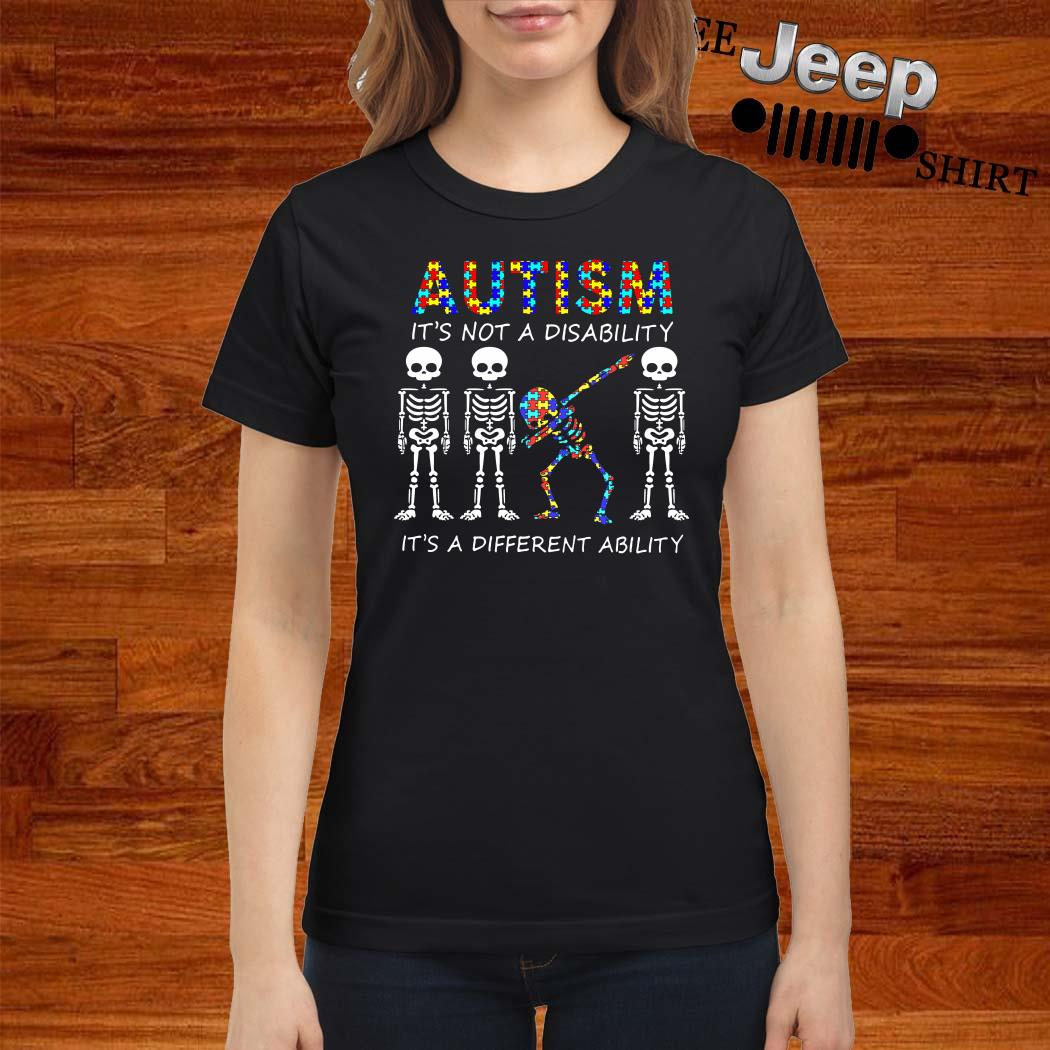 Skeleton Autism It's Not A Disability It's A Different Ability Ladies Shirt