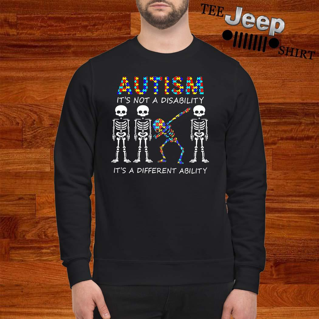 Skeleton Autism It's Not A Disability It's A Different Ability Sweatshirt