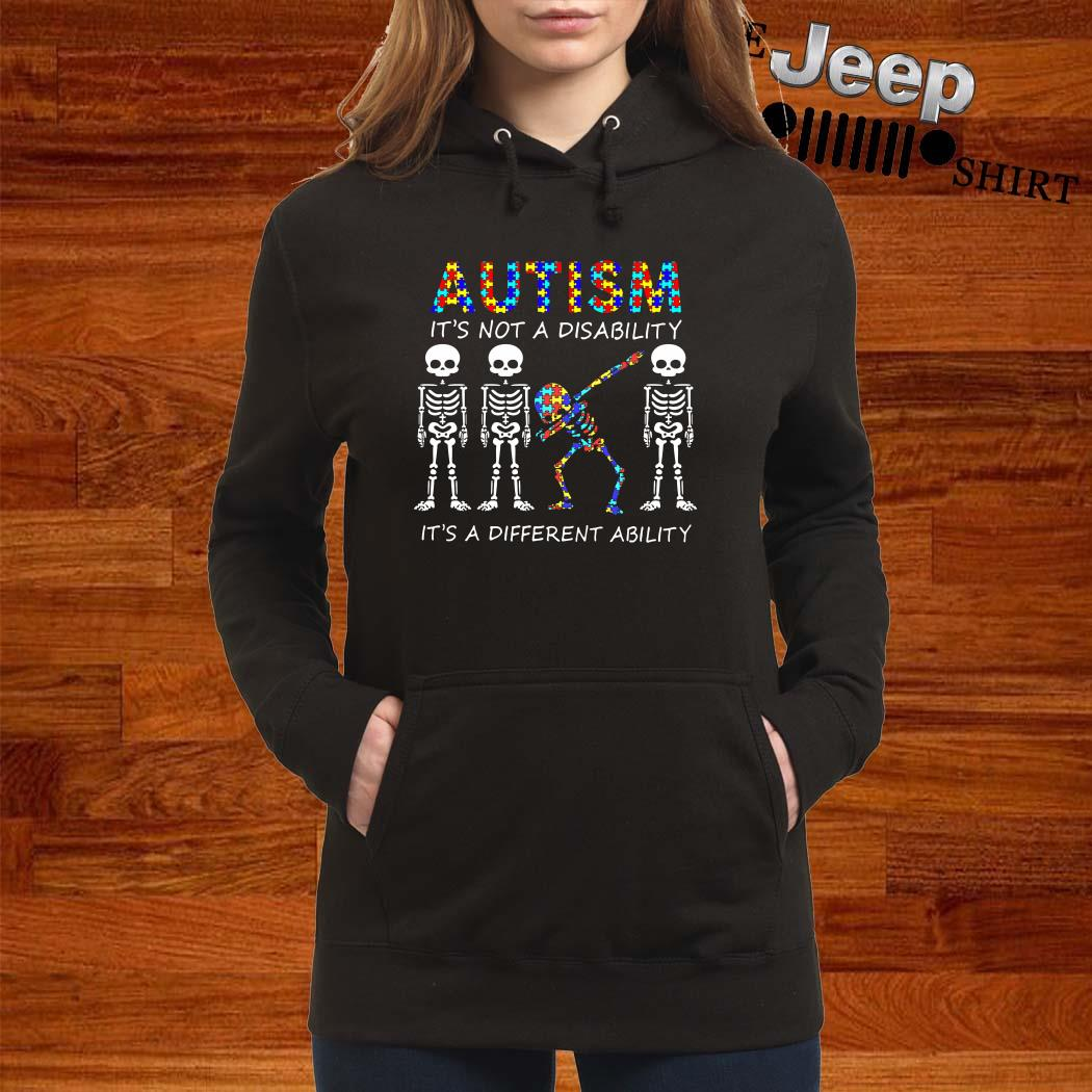 Skeleton Autism It's Not A Disability It's A Different Ability Hoodie