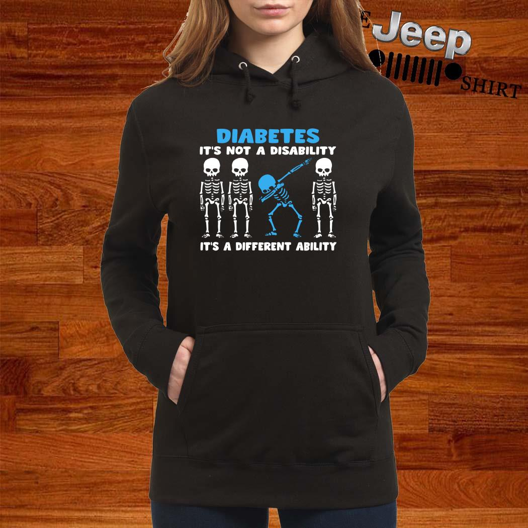 Skeleton Diabetes It's Not A Disability It's A Different Ability Hoodie