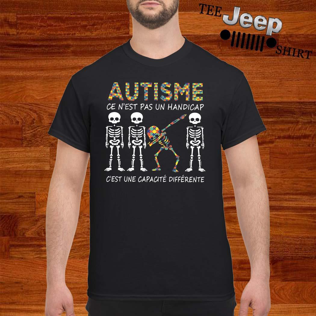 Skellington Autisme Ce N'est Pas Un Handicap C'est Une Capacite Differente Shirt