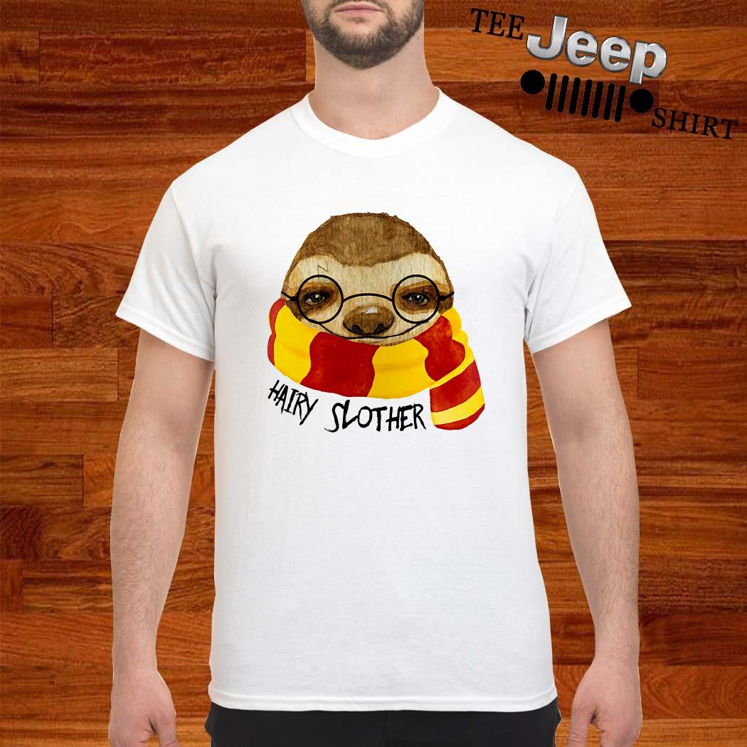 Sloth Hairy Slother Shirt