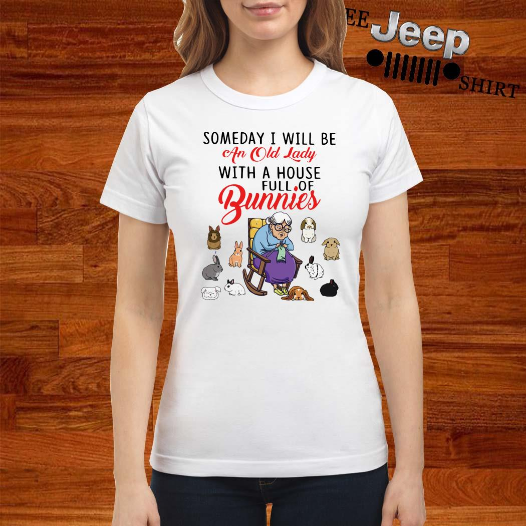Someday I Will Be An Old Lady With A House Full Of Bunnies Ladies Shirt