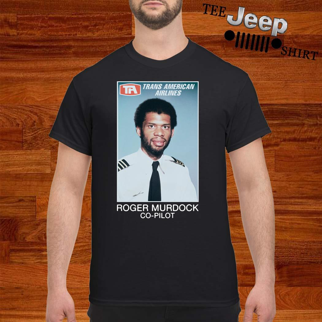 Trans American Airlines Roger Murdock Co-Pilot Shirt