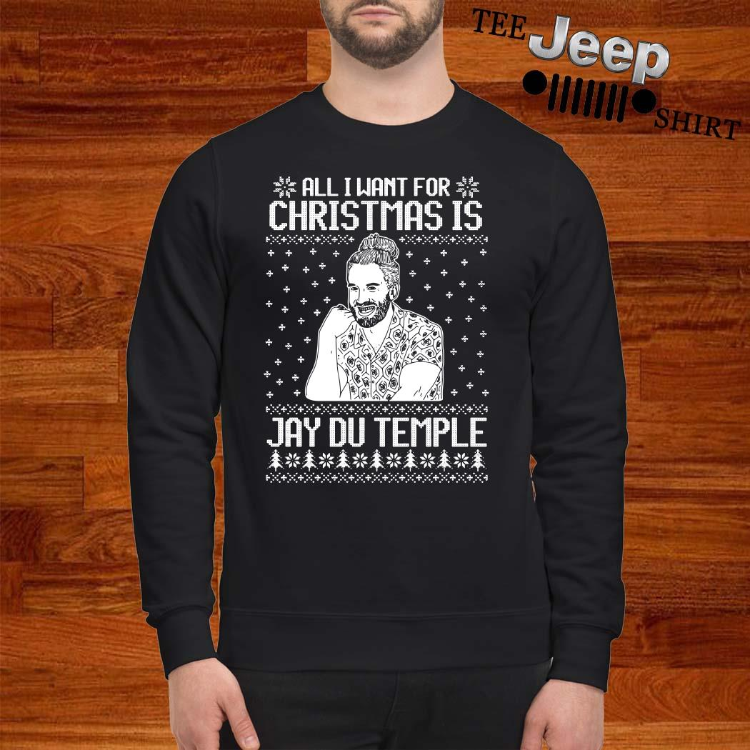 All I Want For Christmas Is Jay Du Temple Ugly Christmas Sweater