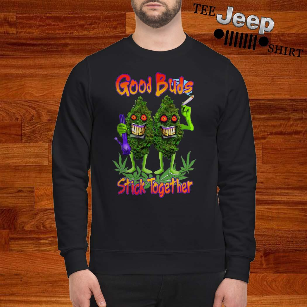 Weed Cannabis Good Buds Stick Together Sweatshirt