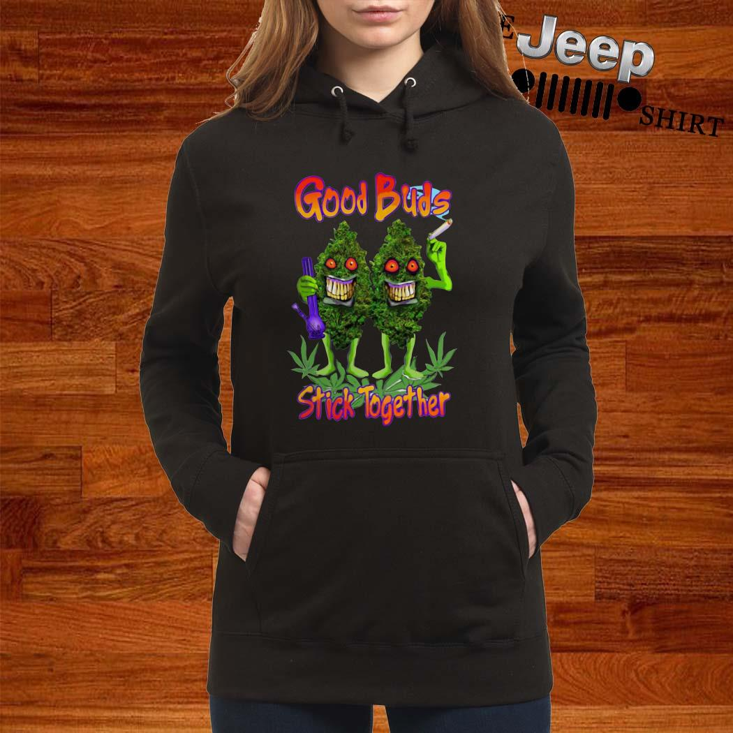 Weed Cannabis Good Buds Stick Together Hoodie