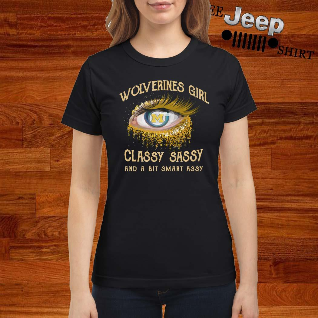 Wolverines Girl Classy Sassy And A Bit Smart Assy Ladies Shirt