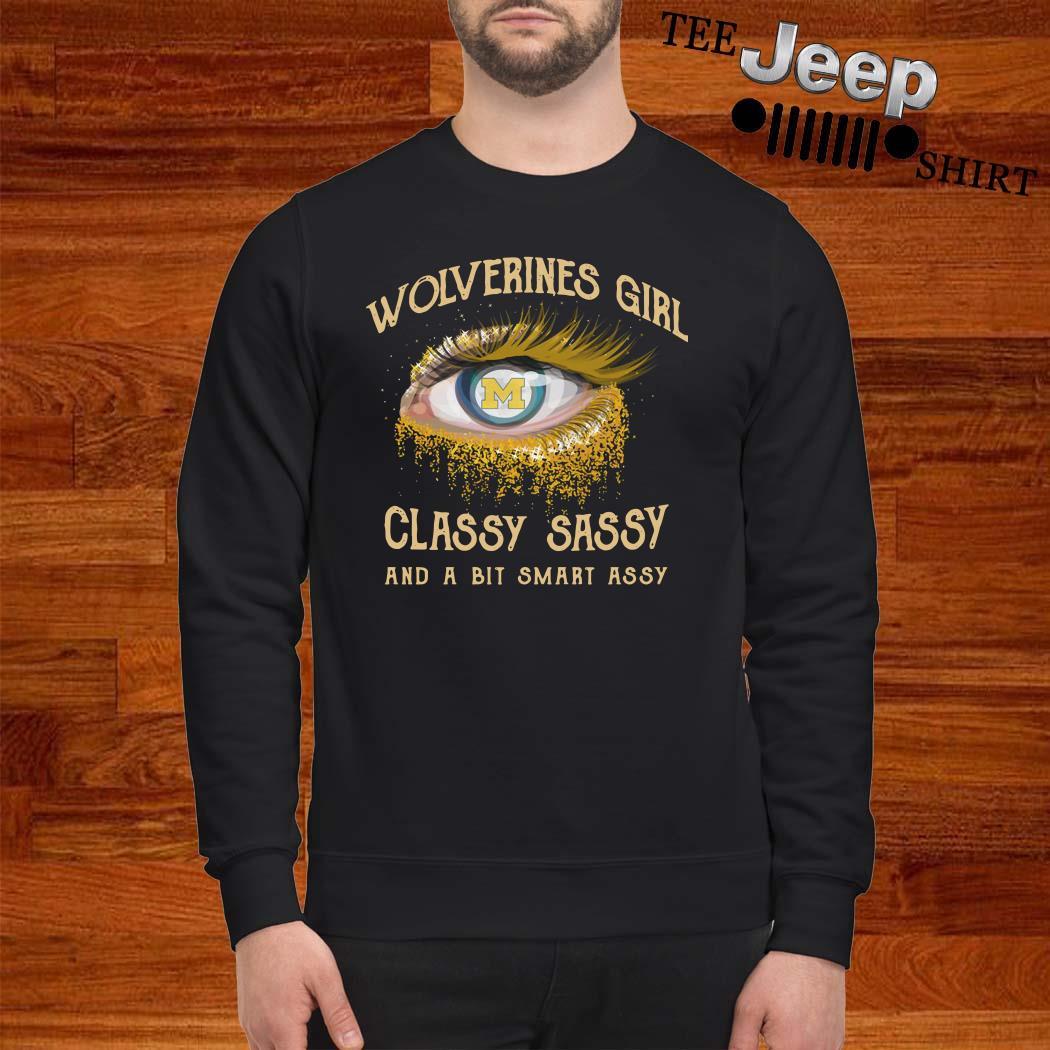 Wolverines Girl Classy Sassy And A Bit Smart Assy Sweatshirt