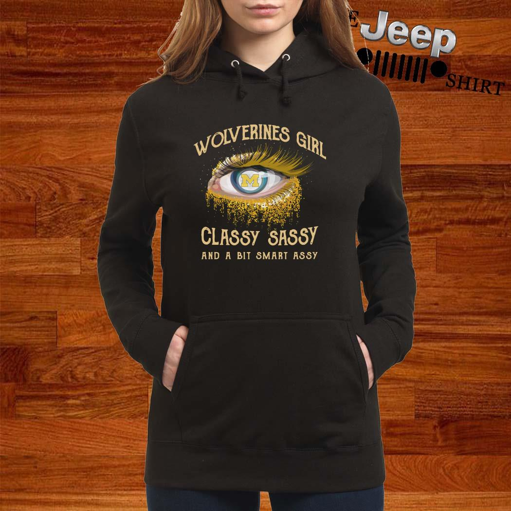 Wolverines Girl Classy Sassy And A Bit Smart Assy Hoodie