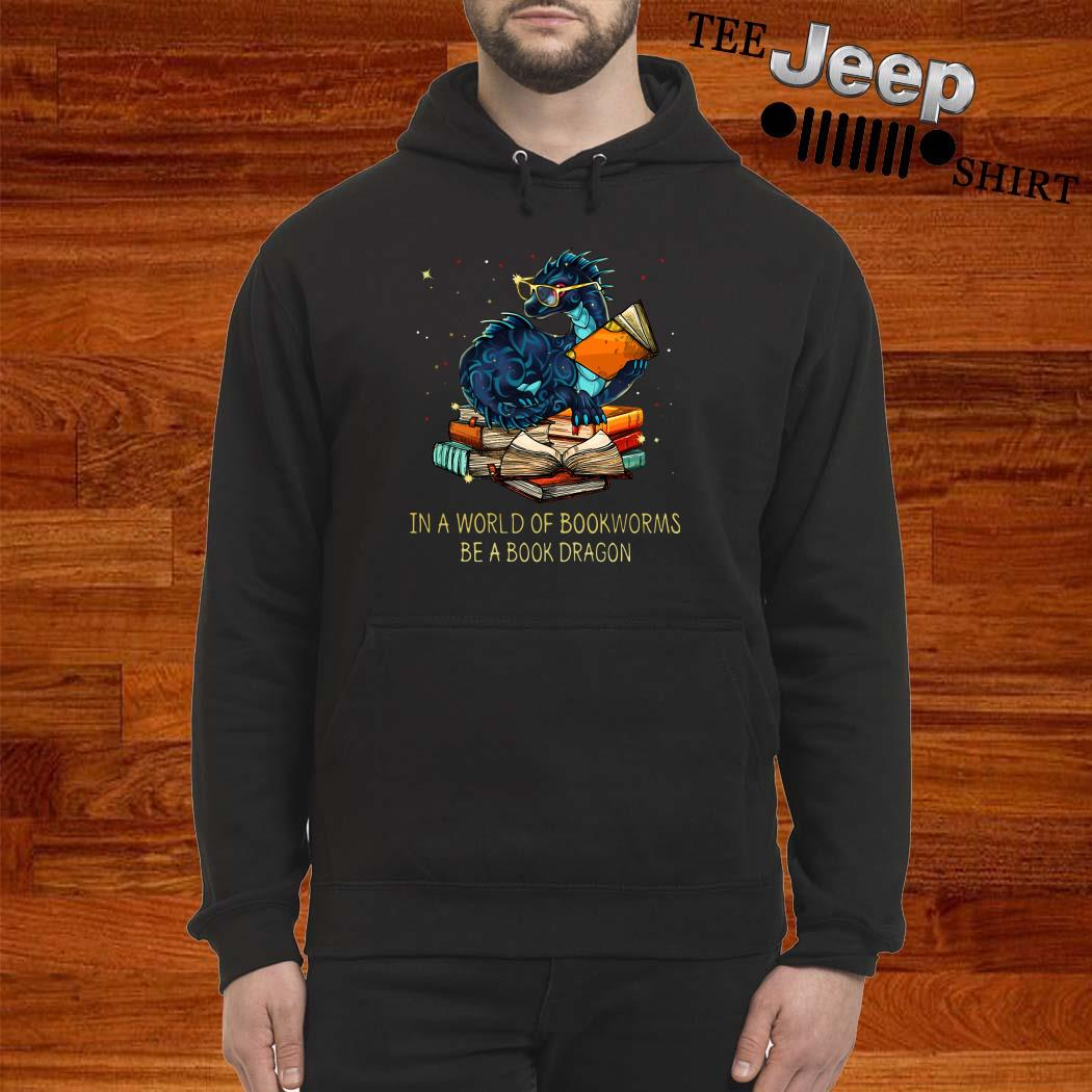 In A World Of Bookworms Be A Book Dragon Hoodie