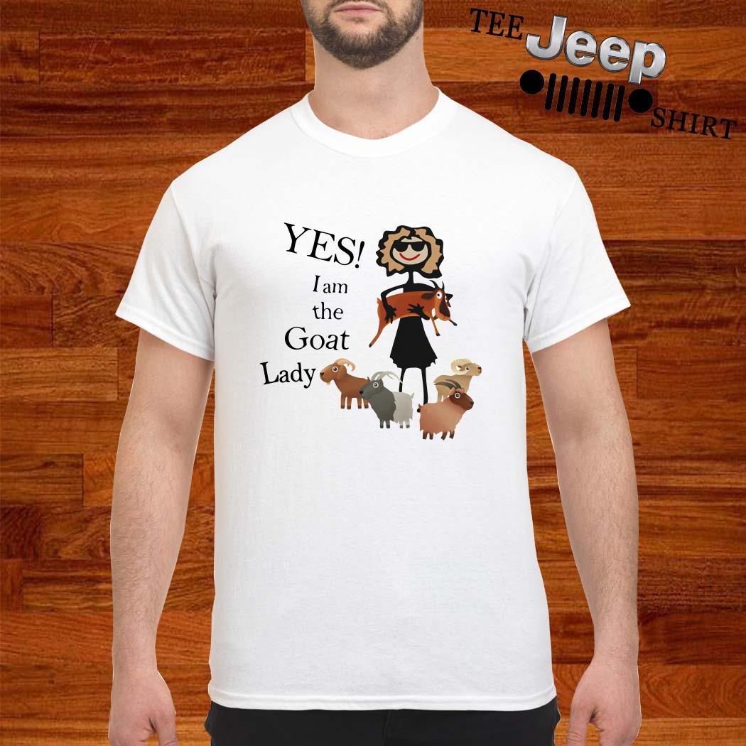 Yes I Am The Goat Lady Shirt