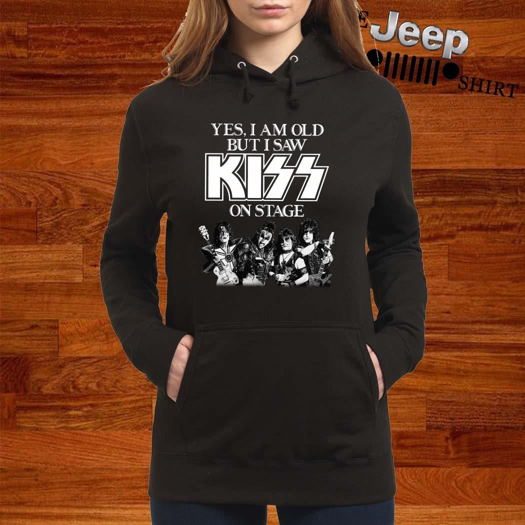Yes I Am Old But I Saw Kiss On Stage Hoodie