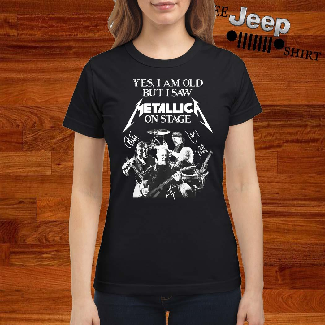 Yes I Am Old But I Saw Metallic On Stage Ladies Shirt