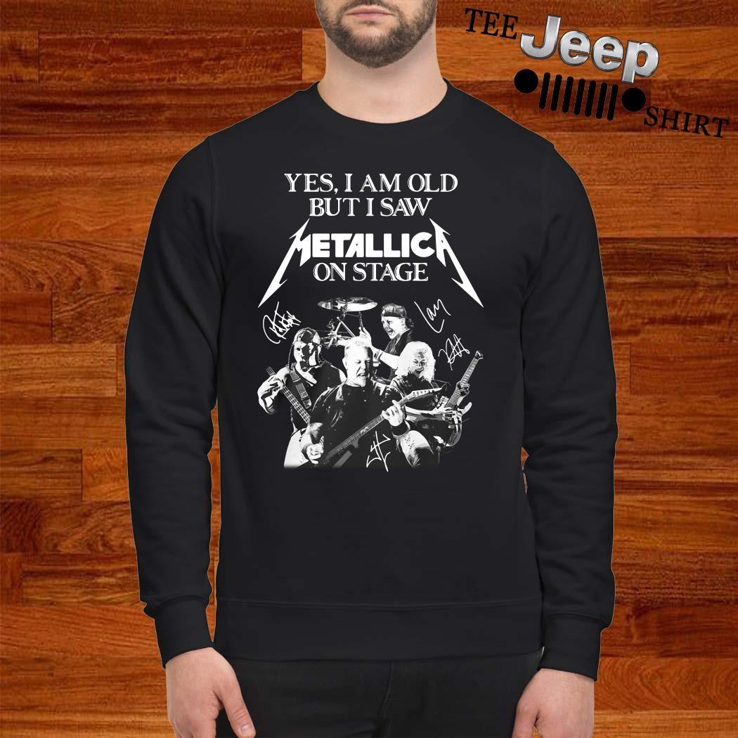 Yes I Am Old But I Saw Metallic On Stage Sweatshirt