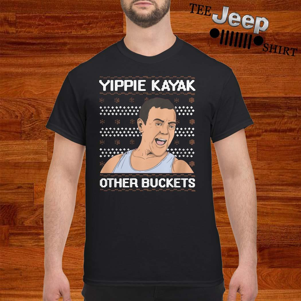 Yippie Kayak Other Buckets Ugly Christmas Shirt