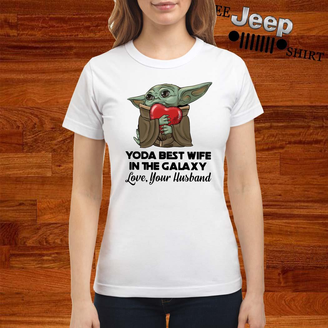 Yoda Best Wife In The Galaxy Love Your Husband Ladies Shirt