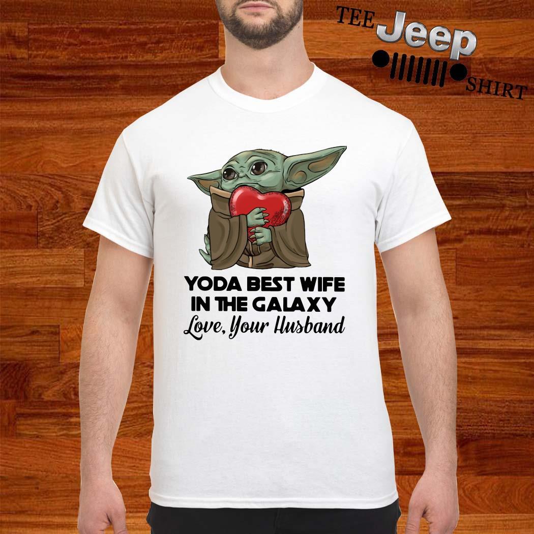Yoda Best Wife In The Galaxy Love Your Husband Shirt