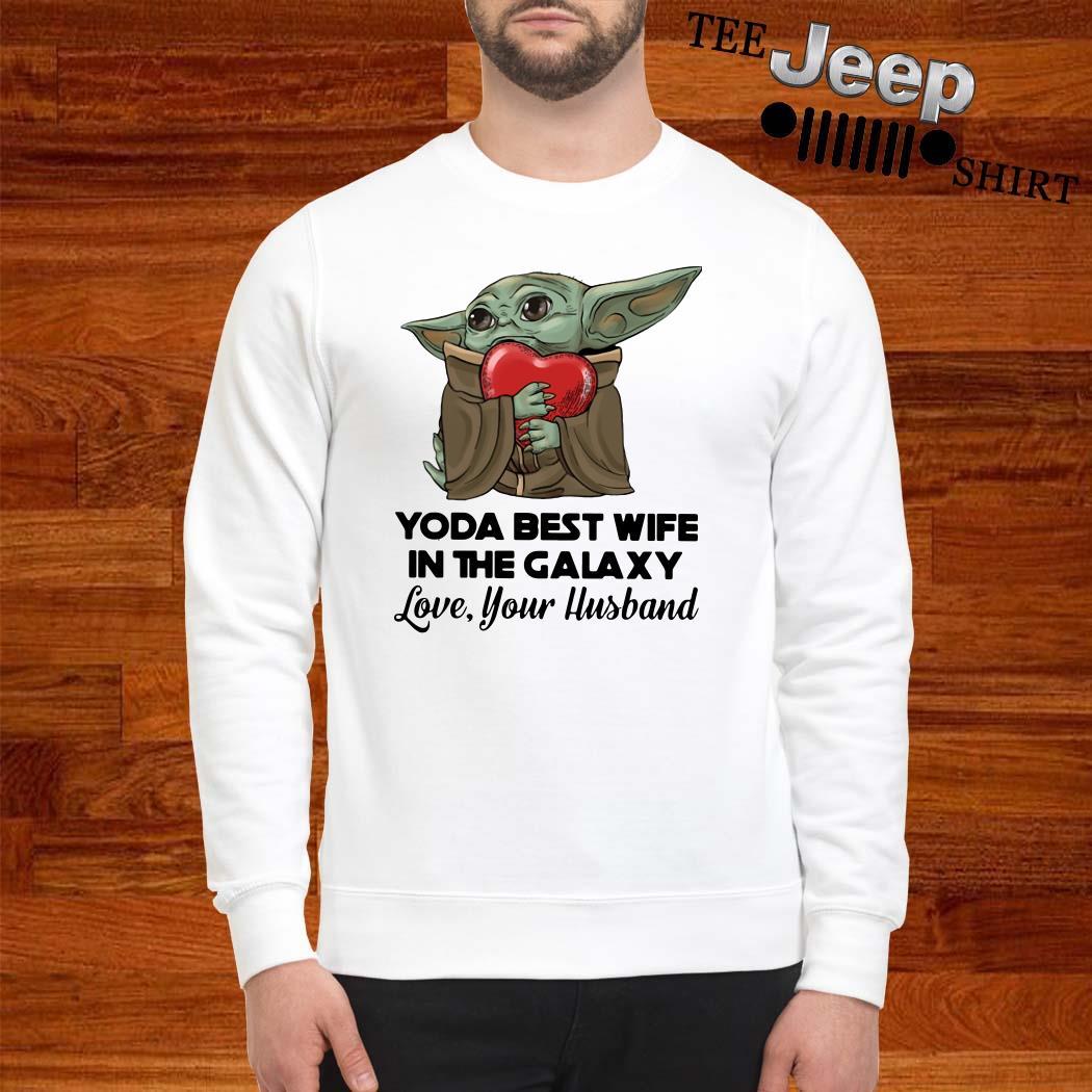Yoda Best Wife In The Galaxy Love Your Husband Sweatshirt